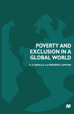 Poverty and Exclusion in a Global World, A.S. Bhalla, Frédéric Lapeyre