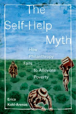 Poverty, Interrupted: The Self-Help Myth, Erica Kohl-Arenas