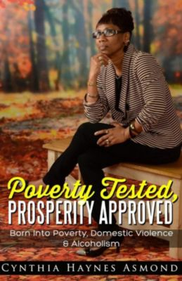 Poverty Tested, Prosperity Approved, Cynthia Haynes Asmond