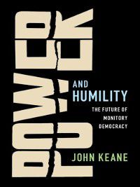 Power and Humility, John Keane