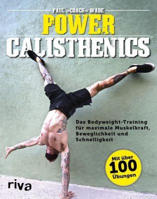 Power Calisthenics - Paul Wade |