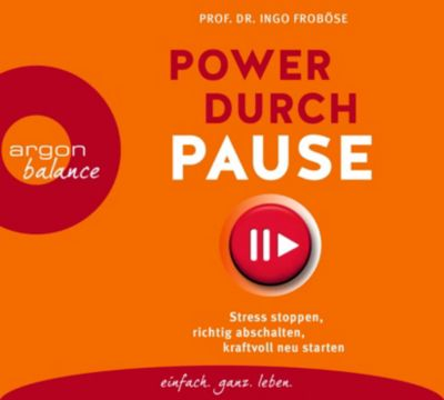 Power durch Pause, 3 Audio-CDs, Ingo Froböse