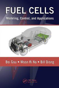 Power Electronics and Applications Series: Fuel Cells, Bei Gou, Bill Diong, Woonki Na
