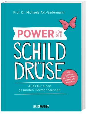 Power für die Schilddrüse - Michaela Axt-Gadermann |