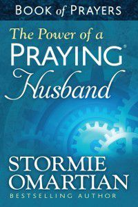 Power of a Praying Husband Book of Prayers, Stormie Omartian