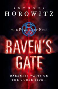 Power of Five: Raven's Gate, Anthony Horowitz