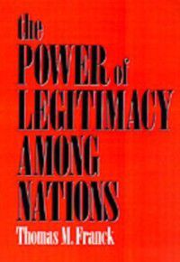 Power of Legitimacy among Nations, Thomas M. Franck