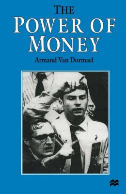 Power of Money, Armand Van Dormael