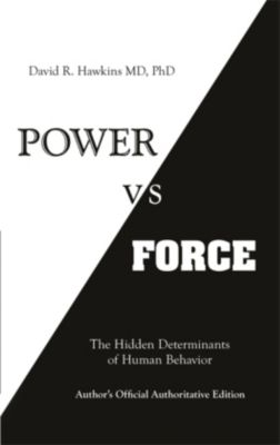 Power vs. Force, David R. Hawkins
