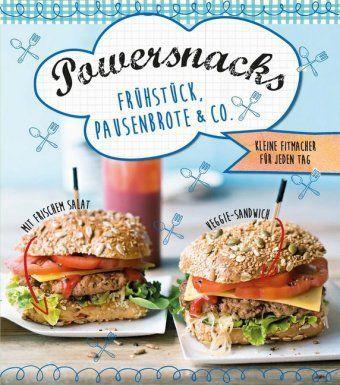 Powersnacks, Frühstück, Pausenbrote & Co.