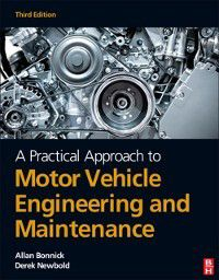 Practical Approach to Motor Vehicle Engineering and Maintenance, Allan Bonnick