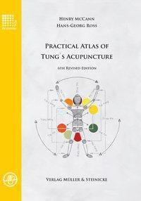 Practical Atlas of Tung's Acupuncture, Henry McCann, Hans-Georg Ross