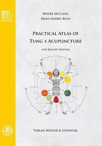 Practical Atlas of Tung's Acupuncture, Henry McCann, Hans-Georg Ross