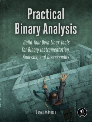 Practical Binary Analysis, Dennis Andriesse