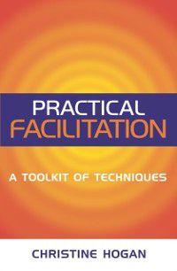 Practical Facilitation, Christine Hogan