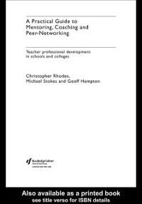 Practical Guide to Mentoring, Coaching and Peer-networking, Christopher Rhodes, Michael Stokes, Geoff Hampton