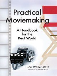 Practical Moviemaking, Joe Wallenstein