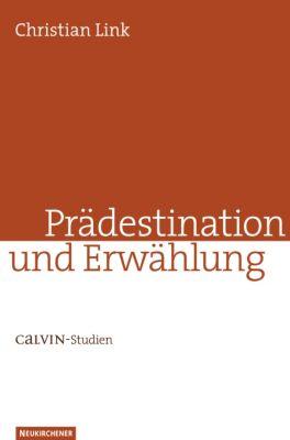 Prädestination und Erwählung, Christian Link