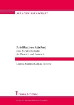 Prädikatives Attribut, Larissa Naiditsch, Anna Pavlova