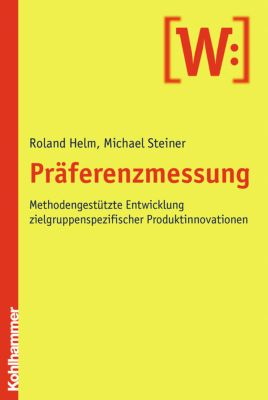 Präferenzmessung, Roland Helm, Michael Steiner