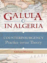 Praeger Security International: Galula in Algeria, Grégor Mathias