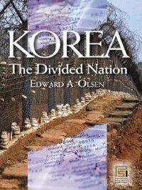 Praeger Security International: Korea, the Divided Nation, Edward Olsen