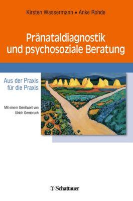 Pränataldiagnostik und psychosoziale Beratung, Anke Rohde, Kirsten Wassermann