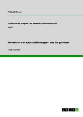 Prävention von Sportverletzungen - was ist gesichert, Philipp Schoene