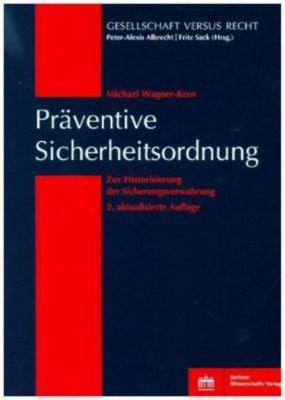 Präventive Sicherheitsordnung - Michael Wagner-Kern |
