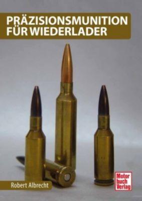 Präzisionsmunition für Wiederlader, Robert Albrecht