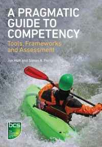 Pragmatic Guide to Competency, Jon Holt, Simon A. Perry