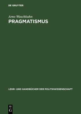 Pragmatismus, Arno Waschkuhn