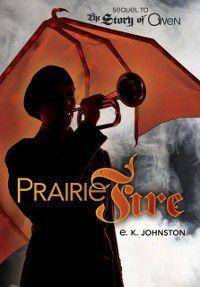 Prairie Fire, E. K Johnston