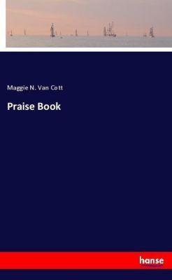 Praise Book, Maggie N. Van Cott