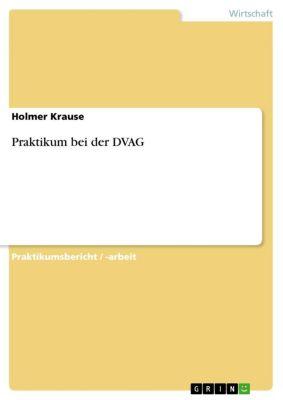 Praktikum bei der DVAG, Holmer Krause