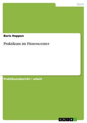 Praktikum im Fitnesscenter, Boris Hoppen