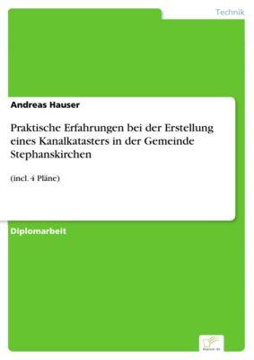 Praktische Erfahrungen bei der Erstellung eines Kanalkatasters in der Gemeinde Stephanskirchen, Andreas Hauser