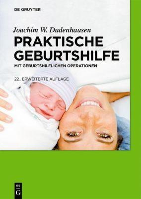 Praktische Geburtshilfe - Joachim W. Dudenhausen |