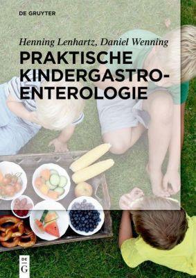 Praktische Kindergastroenterologie, Henning Lenhartz, Daniel Wenning