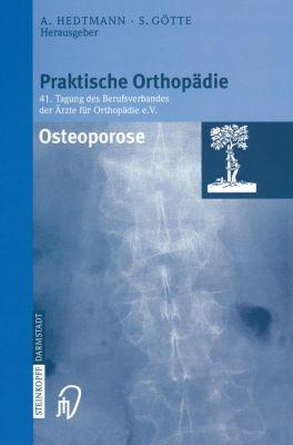 Praktische Orthopädie, Osteoporose, Achim Hedtmann, Siegfried Götte