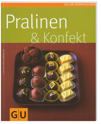 pralinen konfekt buch von karin ebelsberger portofrei bestellen. Black Bedroom Furniture Sets. Home Design Ideas