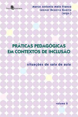 Práticas Pedagógicas em Contextos de Inclusão, Marco Antonio Melo Franco