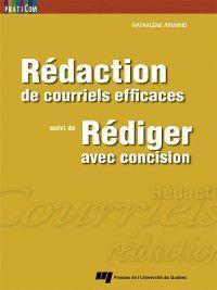 Praticom: Rédaction de courriels efficaces, suivi de Rédiger avec concision, Nathalène Armand