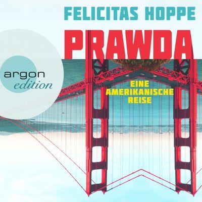 Prawda - Eine amerikanische Reise (Ungekürzte Autorinnenlesung), Felicitas Hoppe