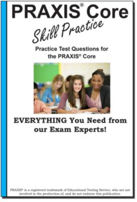 PRAXIS Core Skill Practice, Complete Test Preparation Inc.