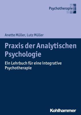 Praxis der Analytischen Psychologie, Lutz Müller, Anette Müller