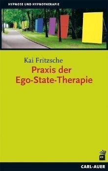 Praxis der Ego-State-Therapie - Kai Fritzsche |