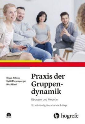 Praxis der Gruppendynamik, m. CD-ROM, Klaus Antons, Heidi Ehrensperger, Rita Milesi
