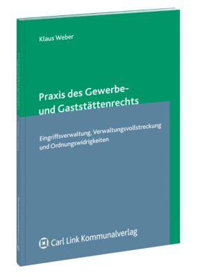 Praxis des Gewerbe- und Gaststättenrechts, Klaus Weber