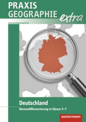 Praxis Geographie: Praxis Geographie extra: Deutschland: Binnendifferenzierung in Klasse 5-7